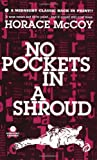 McCoy, Horace: No Pockets in a Shroud (A Mask Noir Title)