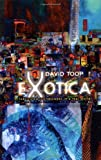 Toop, David: Exotica: Fabricated Soundscapes in a Real World