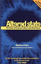 Altered State: The Story of Ecstasy Culture…