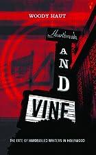Heartbreak and Vine by Woody Haut