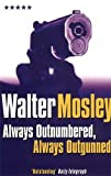 Walter Mosley: Always Outnumbered, Always Outgunned (Five Star)