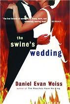 Swine's Wedding by Daniel Evan Weiss