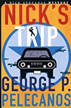 Nicks Trip by George Pelecanos