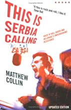 This Is Serbia Calling: Rock and Roll Radio…