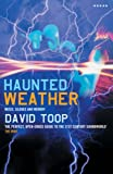 David Toop: Haunted Weather: Music, Silence and Memory (Five Star Fiction S.)