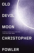 Old Devil Moon by Christopher Fowler