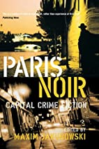 Paris Noir: Capital Crime Fiction (City Noir…