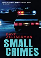 Small Crimes by Dave Zeltserman