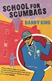 King, Danny: School for Scumbags