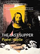 The Last Supper by Paweł Huelle