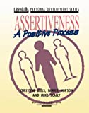 Christine Beels: Assertiveness: A Positive Process (Lifeskills Personal Development Series)