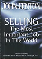 Selling: The Most Important Job in the World…