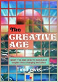 Lewis, Tim: The Creative Age