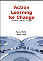 Action Learning for Change: A Practical…