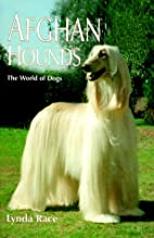 Afghan Hounds (World of Dogs) by Lynda Race