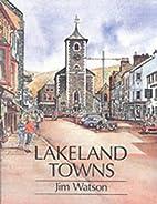 Lakeland Towns by Jim Watson