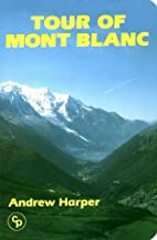 Tour of Mont Blanc by Andrew Harper