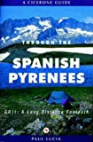 Lucia, Paul: Through the Spanish Pyrenees: Gr11, a Long Distance Footpath 'LA Senda'