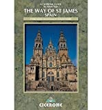 Raju, Alison: The Way of Saint James: Pyrenees-Santiago-Finisterre