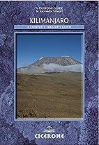 Kilimanjaro: A Trekker's Guide (Cicerone…