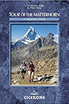 Tour of the Matterhorn (Cicerone Guides) by…