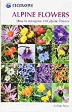 Alpine Flowers: How to Recognize Over 200…