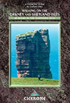 Walking on the Orkney and Shetland Isles: 80…