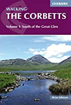 Walking the Corbetts, Vol 1: South of the…