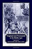 Bates, David: England and Normandy in the Middle Ages