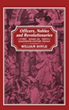 Officers, Nobles and Revolutionaries: Essays…