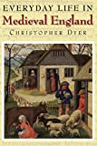 Dyer, Christopher: Everyday Life in Medieval England