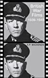 MacKenzie, S.P.: British War Films, 1939-1945: The Cinema and the Services