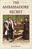 North, John David: The Ambassadors' Secret: Holbein and the World of the Renaissance
