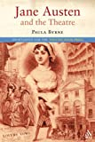 Byrne, Paul A.: Jane Austen and the Theatre