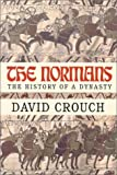 Crouch, David: The Normans: The History of a Dynasty