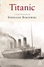 Titanic: A Night Remembered by Stephanie…