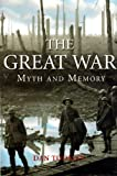 todman, dan: The Great War: Myth And Memory