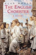 The English chorister : a history by Alan…