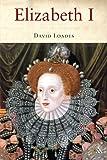 Loades, David: Elizabeth I: A Life