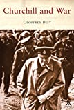 Best, Geoffrey: Churchill And War