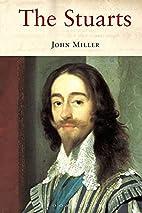 The Stuarts by John Miller