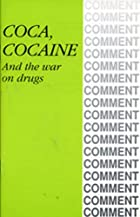 Coca, cocaine and the war on drugs by CIIR…