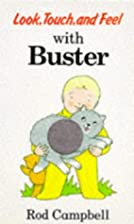Look, Touch and Feel With Buster by Rod…