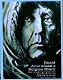 Amundsen, Roald: Ronald Amundsen's Belgica Diary: The First Scientific Expedition to the Antanctic