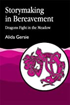 Storymaking in Bereavement: Dragons Fight in…