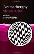 Dramatherapy: Clinical Studies by Steve…