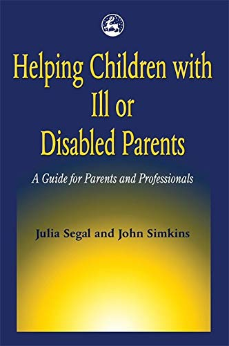 helping-children-with-ill-or-disabled-parents-a-guide-for-parents-and-professionals