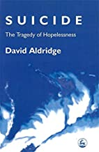 Suicide: The Tragedy of Hopelessness by…