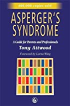 Asperger's Syndrome: A Guide for Parents and…