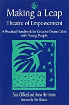 Making a Leap - Theatre of Empowerment: A…